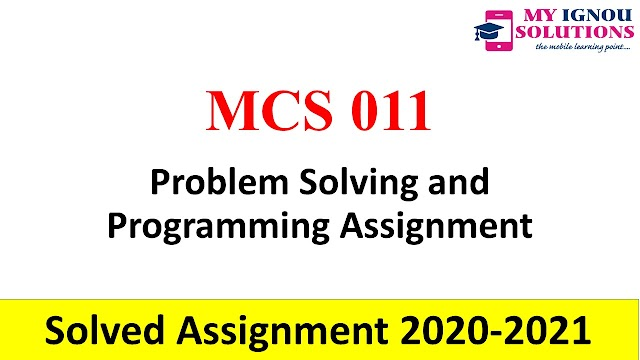MCS 011 Problem Solving and Programming Assignment  Solved Assignment 2020-21