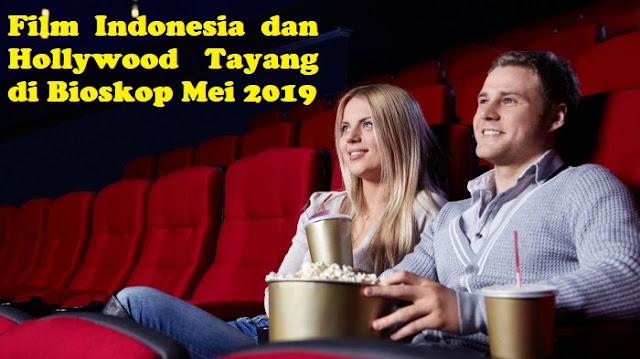 Film Indonesia dan Hollywood Tayang di Bioskop Mei 2019