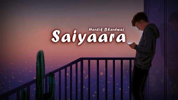 hardik-bhardwaj cover saiyaara unplugged cover lyrics