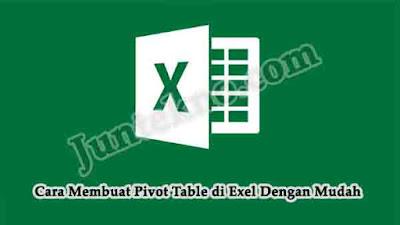 Cara Membuat Pivot Table di Exel, Pivot Table