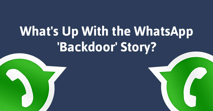 Explained — What's Up With the WhatsApp 'Backdoor' Story?