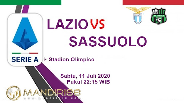 Prediksi Lazio Vs Sassuolo, Sabtu 11 Juli 2020 Pukul 22.15 WIB