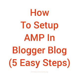 How To Setup AMP In Blogger Blog (5 Easy Steps)