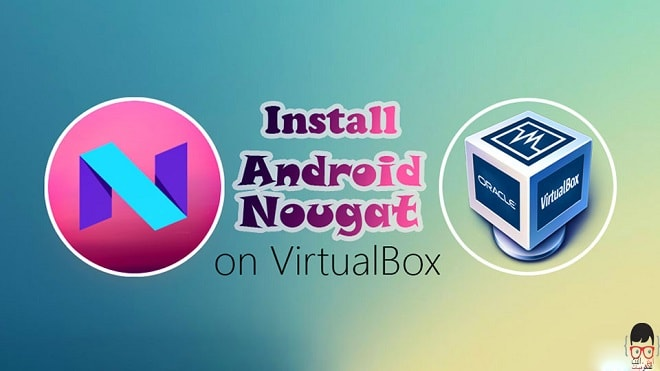 تحميل وتثبيت الاندرويد نوجا على  virtualbox