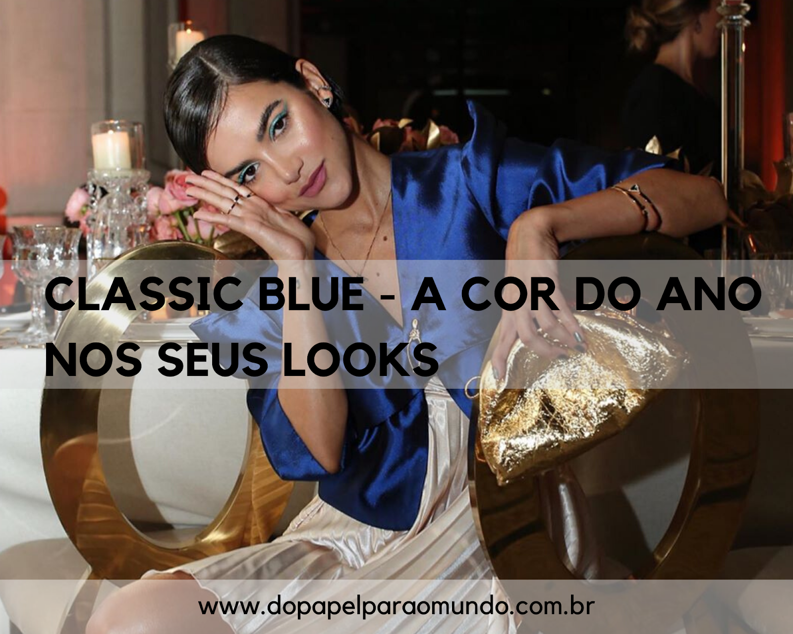 Classic Blue - a cor do ano nos seus looks