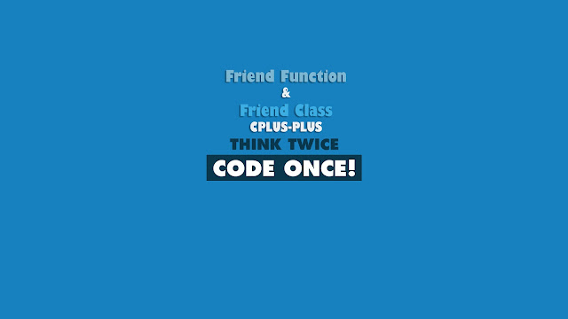 Mengenal Friend Function dan Friend Class C++