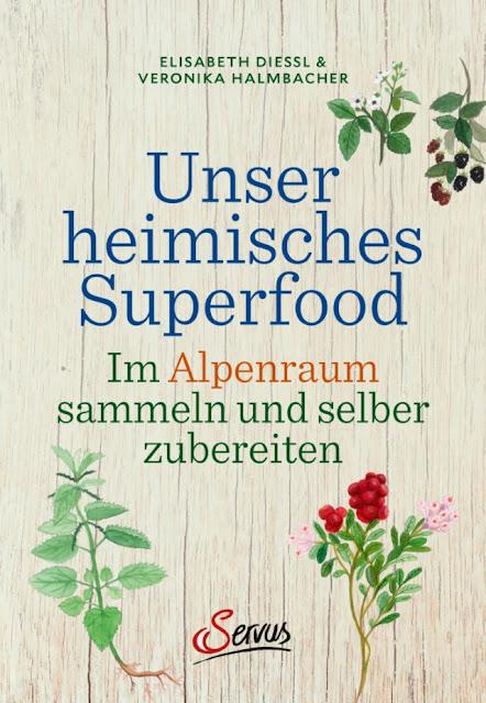 """Buchvorstellung """"Unser heimisches Superfood"""", erschienen im Servus-Verlag - Foodblog Topfgartenwelt"""