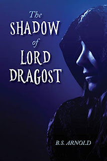 In the Shadow of Lord Dragost - A sci-fi action adventure book promotion by B. S. Arnold