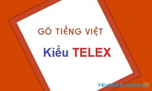 Cách gõ Telex là gì, hướng dẫn học kiểu đánh Telex tiếng Việt có dấu