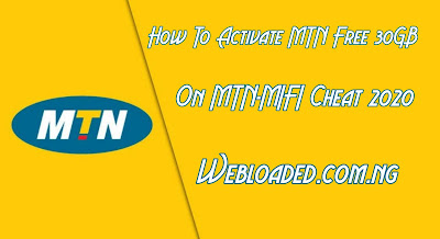 How To Get Free 30GB On MTN-MIFI Cheat 2020