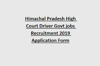 Himachal Pradesh High Court Driver Govt jobs Recruitment 2019 Application Form