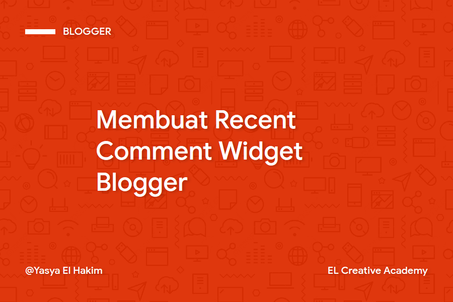Cara Membuat Widget Komentar Terbaru (Recent Comment) di Blogger