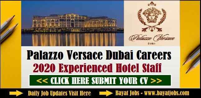 Palazzo Versace Dubai Careers 2020 Experienced Hotel Staff