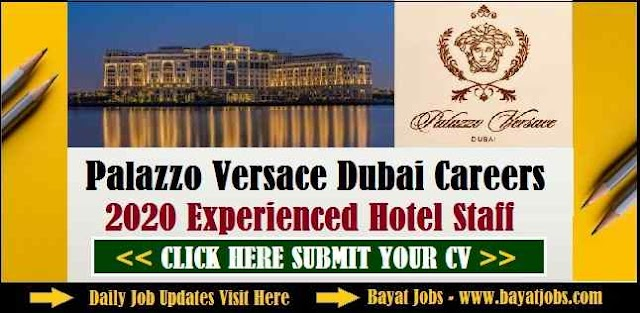 Palazzo Versace Dubai Careers 2021 Experienced Hotel Staff