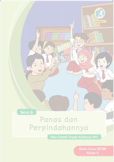 Buku Guru SD/MI Kelas V Tema 6 Panas dan Perpindahannya Buku Tematik Terpadu Kurikulum 2013 Revisi 2017