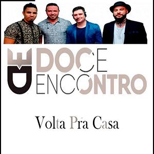 Doce Encontro – Volta Pra Casa (2017)