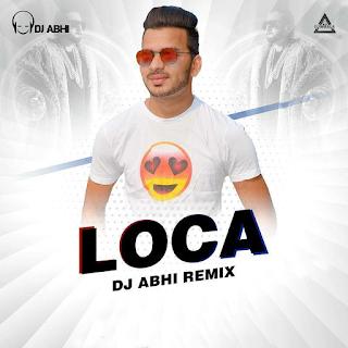 LOCA - YO YO HONEY SINGH - DJ ABHI REMIX