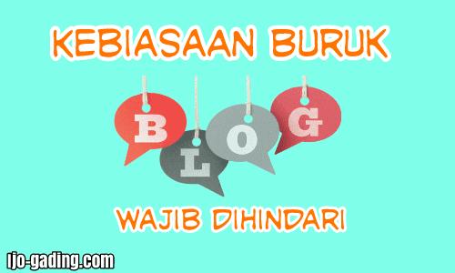 kebiasaan buruk blogger