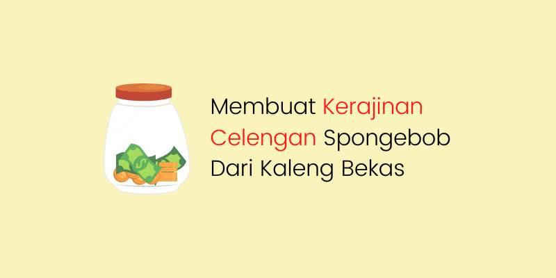 Membuat Kerajinan Celengan Spongebob Dari Kaleng Bekas
