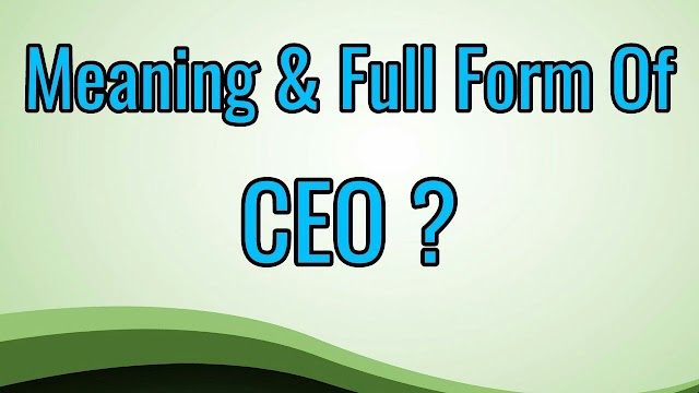 What is Full Form of CEO - What does CEO stands for ?