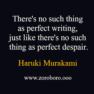 Haruki Murakami Quotes. Inspirational Quotes on Love, Poems, Life, & Storm. Haruki Murakami Short Quotes (Author of Norwegian Wood, 1Q84 & Kafka on the Shore) haruki murakami books,haruki murakami quotes,haruki murakami norwegian wood,haruki murakami kafka on the shore,haruki murakami short stories,haruki murakami birthday girl,haruki murakami wife,amazon haruki murakami goodreads,haruki murakami nobel prize,haruki murakami novels,haruki murakami 1q84,haruki murakami quotes storm,haruki murakami new book,haruki murakami movies,haruki murakami desire,haruki murakami wiki,haruki murakami poems,haruki murakami instagram,haruki murakami quotes on love,haruki murakami awards,images,wallpapers,inspirational,motivational,positive,photos,hindi,amazon,short,best,powerful haruki murakami amazon,haruki murakami a wild sheep chase,haruki murakami audiobook,haruki murakami anime,haruki murakami articles,haruki murakami audio books free,haruki murakami after dark review,haruki murakami art,haruki murakami after the quake,haruki murakami age,haruki murakami abandoning a cat,haruki murakami and the music of words,haruki murakami author,haruki murakami autobiography,haruki murakami after dark quotes,haruki murakami after dark meaning,haruki murakami artwork,haruki murakami after the quake pdf,haruki murakami analysis,haruki murakami books list,haruki murakami biography,haruki murakami best quotes,haruki murakami book quotes,haruki murakami books to start with,haruki murakami books in order,haruki murakami best works, haruki murakami birthday girl meaning,haruki murakami books in hindi,haruki murakami books online,haruki murakami books amazon,haruki murakami book covers,haruki murakami barn burning,haruki murakami books buy online,haruki murakami cats, haruki murakami colorless,haruki murakami carti,haruki murakami quotes storm,haruki murakami quotes on love,haruki murakami quotes goodreads,haruki murakami quotes on life,haruki murakami quotes 1q84,haruki murakami quotes running,haru