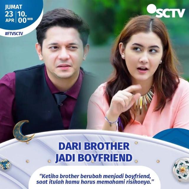 Daftar Nama Pemain FTV Dari Brother Jadi Boyfriend SCTV 2021 Lengkap