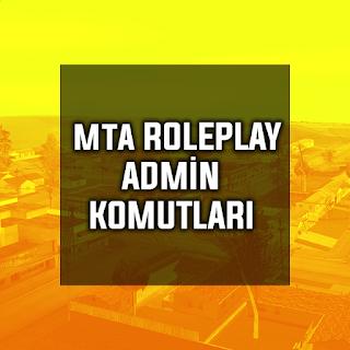 MTA Roleplay Admin Komutları