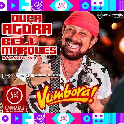 Bell Marques - Carnatal - Natal - RN - Dezembro - 2019