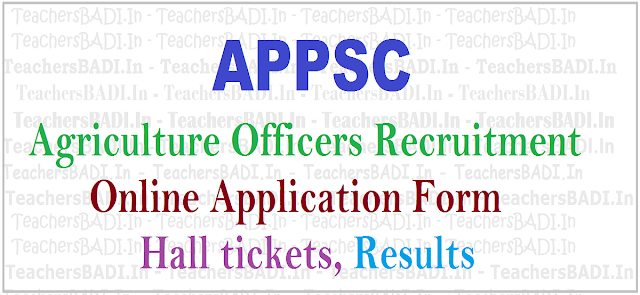 APPSC Agriculture Officers, Hall tickets,Selection Results,Apply online