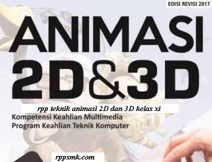 Download Rpp Mata Pelajaran Teknik Animasi 2D dan 3D Smk Kelas XI Kurikulum 2013 Revisi 2017 Semester Ganjil dan Genap