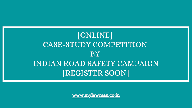 [Online] Case-Study Competition by Indian Road Safety Campaign [Register Soon]