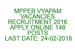 MPPEB VYAPAM VACANCIES RECRUITMENT 2016 APPLY ONLINE 148 POSTS LAST DATE 24-02-2016