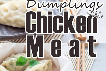 Dumplings Fill Chicken Meat
