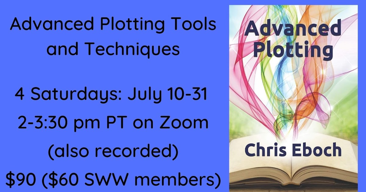 Advanced Plotting Tools and Techniques: A #Writing class via Zoom, 4 weeks in July - #AmWriting better this summer!