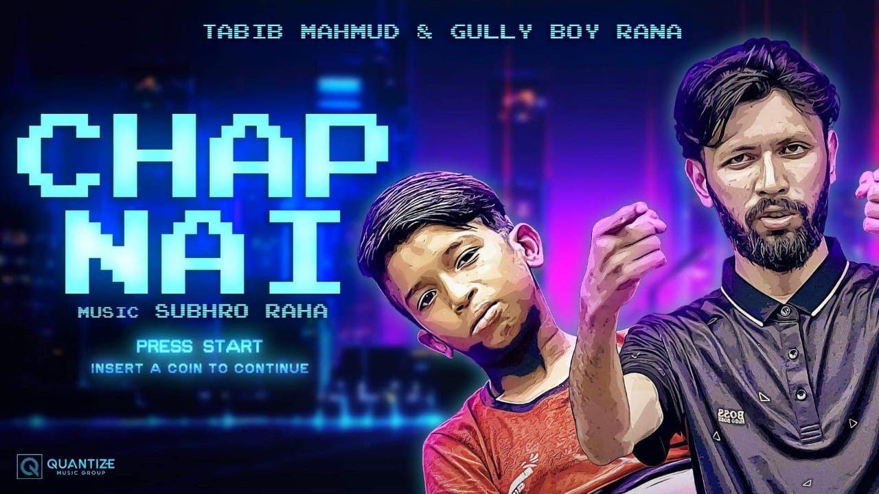 Chap Nai Lyrics ( চাপ নাই ) - Rana GullyBoy and Tabib Mahmud