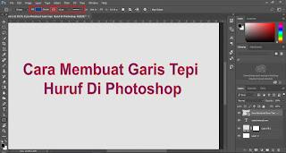 Cara Pertama Membuat Garis Tepi Huruf Di Photoshop
