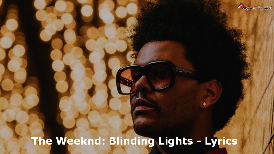 The Weeknd, Blinding Lights, Lyrics, musica, testo canzone