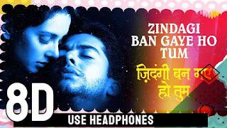 zindagi ban gaye ho tum - mp3 song download - www.3daudiosongs.com