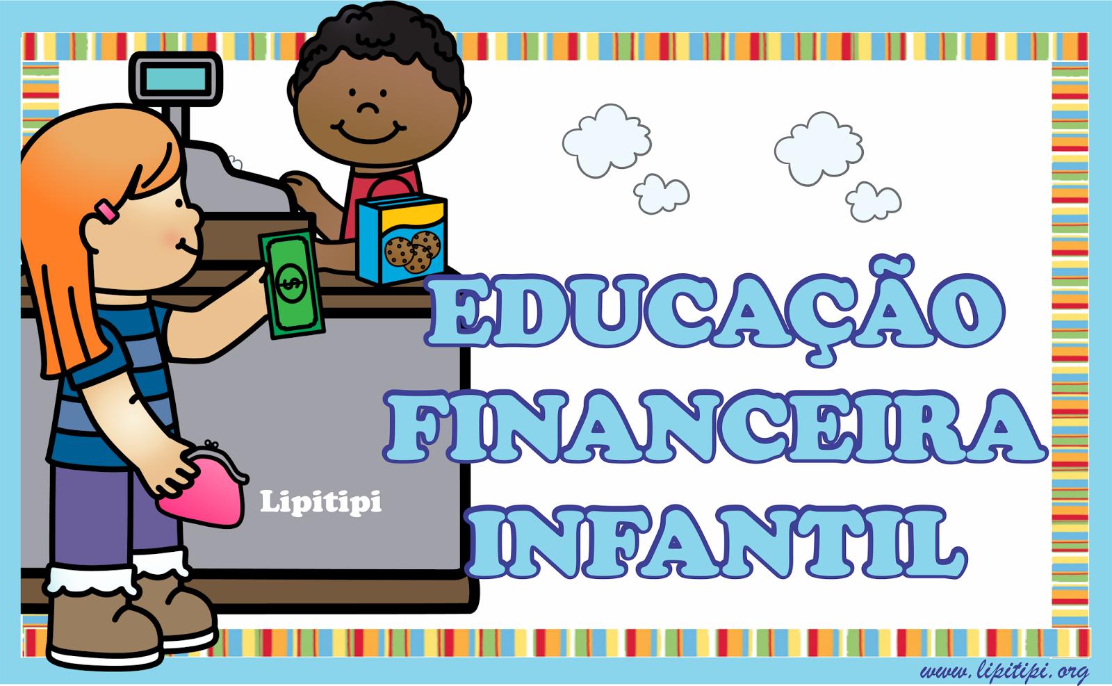 Super Lipitipi- Atividades e Projetos Fundamental I: Educação Financeira  OF38