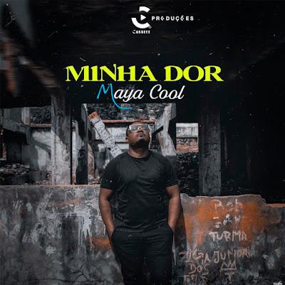 Maya Cool - Minha Dor [Download] 2021