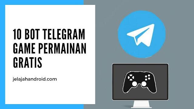 10 Bot Telegram Game dan Permainan Gratis