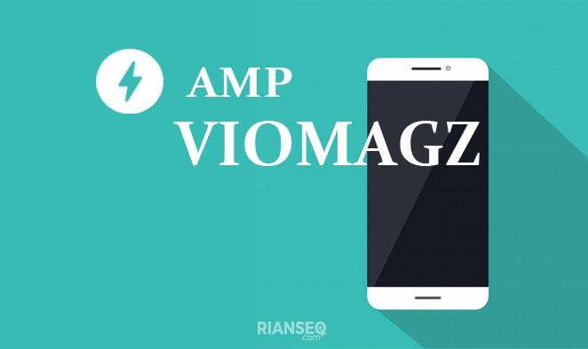 Cara Mengatasi Template Viomagz AMP yang tidak Valid AMP