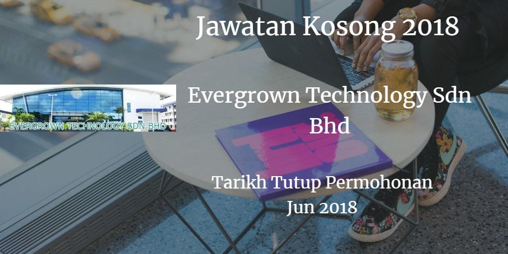 Jawatan Kosong Evergrown Technology Sdn Bhd Jun 2018