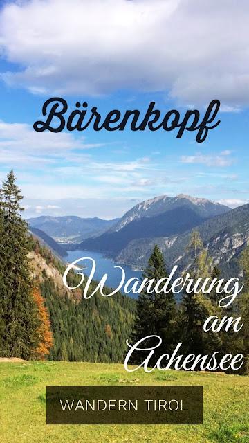 Bergtour  - Wanderung am Achensee: Von Pertisau zum Bärenkopf