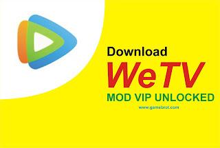 WeTV MOD APK VIP Premium Unlocked
