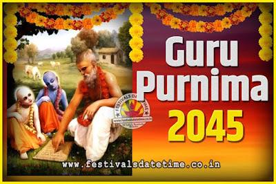2045 Guru Purnima Pooja Date and Time, 2045 Guru Purnima Calendar