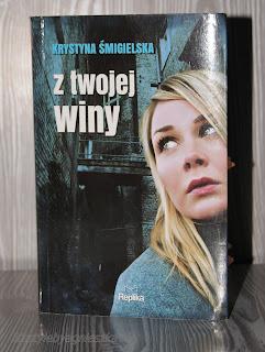 """Książkowa sobota - """"Z Twojej winy"""" Krystyna Śmigielska"""