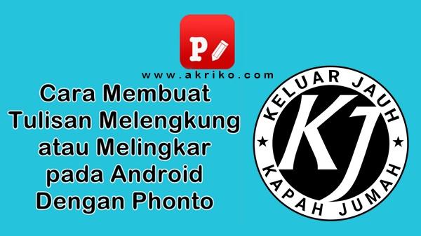 Cara Membuat Tulisan Melengkung di Android dengan Phonto