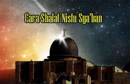 Tata Cara Shalat Sunnah Nisfu Syaban
