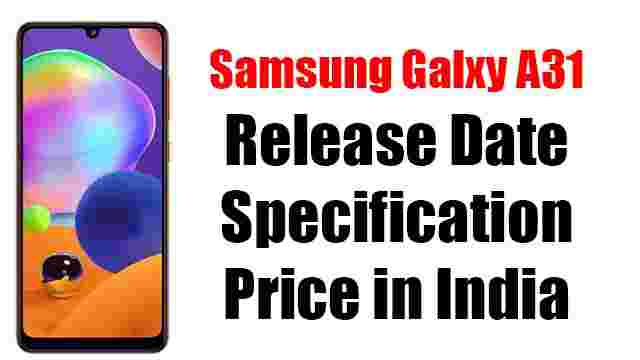 Samsung Galxy A31 Price in India Release Date and Specification